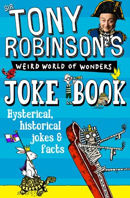 Book cover for Sir Tony Robinson's Weird World of Wonders Joke Book