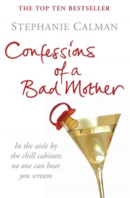 Book cover for Confessions of a Bad Mother