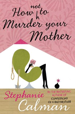 Book cover for How Not to Murder Your Mother