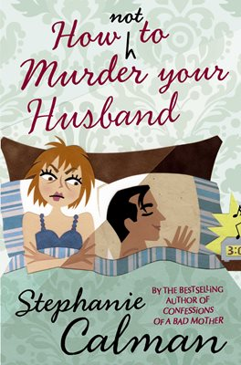 Book cover for How Not to Murder Your Husband