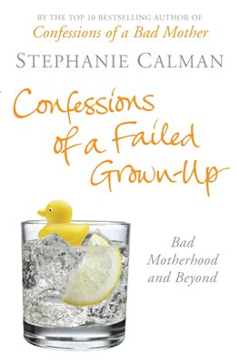 Confessions of a Failed Grown-Up