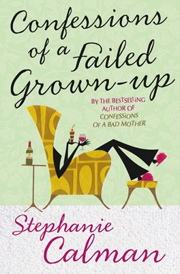Book cover for Confessions of a Failed Grown-Up