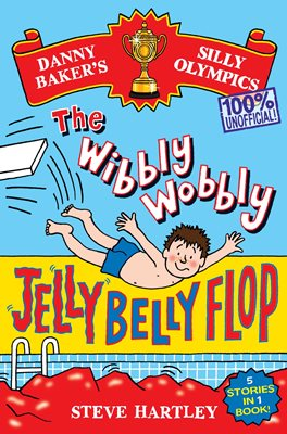 Book cover for Danny Baker's Silly Olympics: The Wibbly Wobbly Jelly Belly Flop - 100% Unofficial!