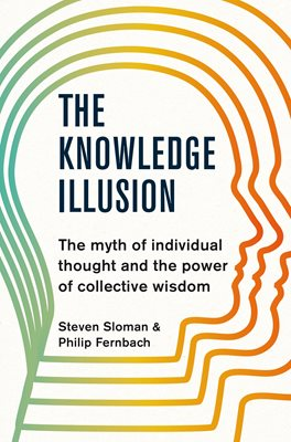 Book cover for The Knowledge Illusion