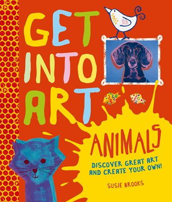 Book cover for Get Into Art: Animals