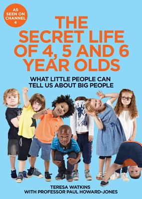 Book cover for The Secret Life of 4, 5 and 6 Year Olds