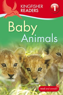 Book cover for Kingfisher Readers: Baby Animals...