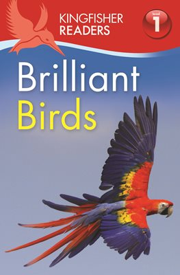 Book cover for Kingfisher Readers: Brilliant Birds (Level 1: Beginning to Read)