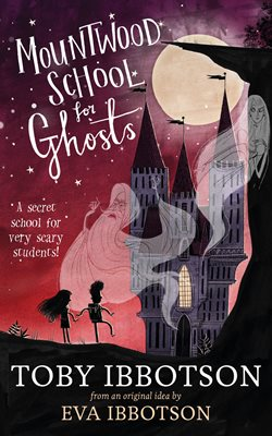 Book cover for Mountwood School for Ghosts