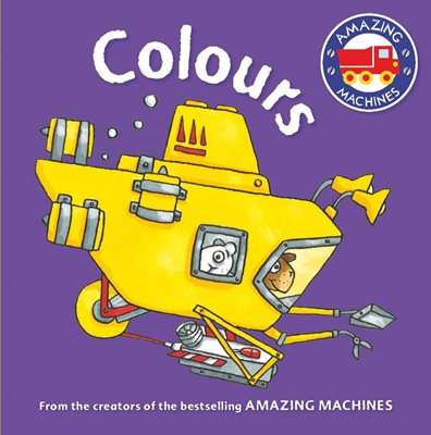 Book cover for Amazing Machines First Concepts: Colours
