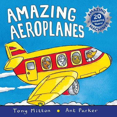 Amazing Machines: Amazing Aeroplanes
