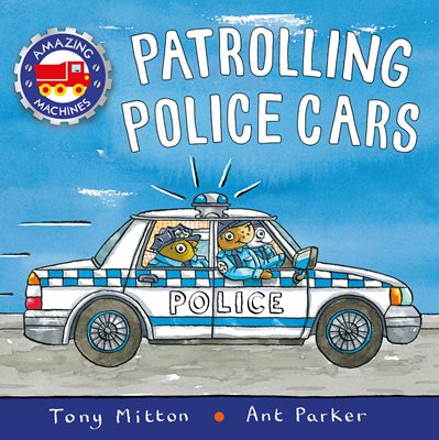 Book cover for Amazing Machines: Patrolling Police Cars