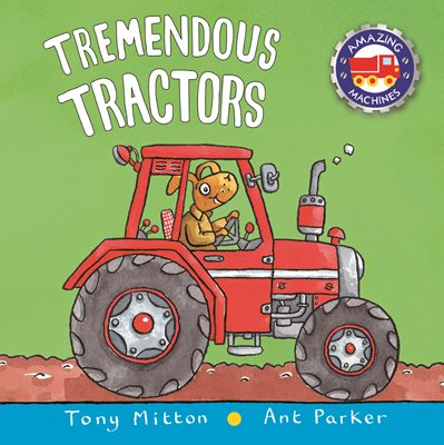 Book cover for Amazing Machines: Tremendous Tractors
