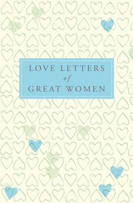 Love Letters of Great Women