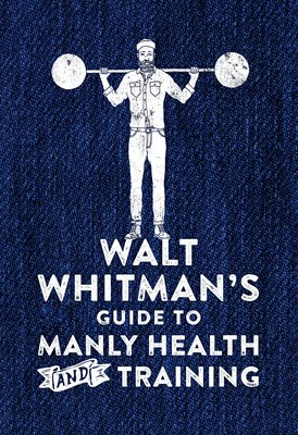 Book cover for Walt Whitman's Guide to Manly Health and Training