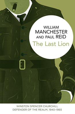 Book cover for The Last Lion: Winston Spencer Churchill