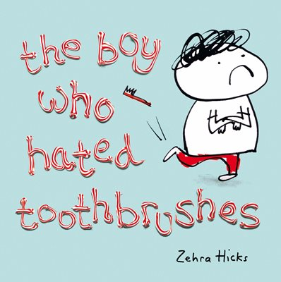 Book cover for The Boy Who Hated Toothbrushes